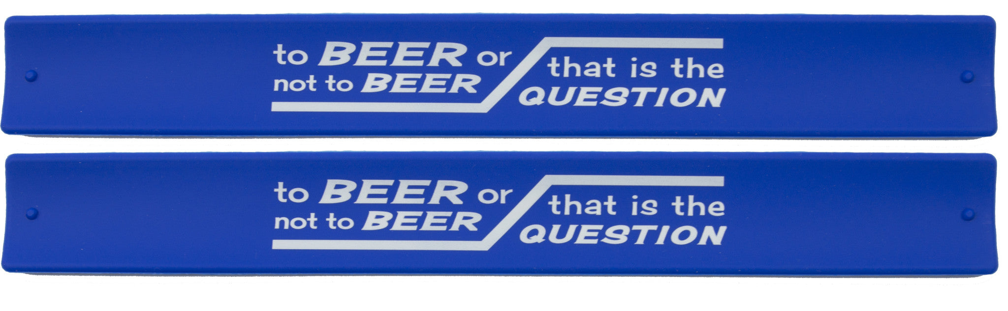 Humor Slap Bands  - To Beer Or Not To Beer...That Is The Question