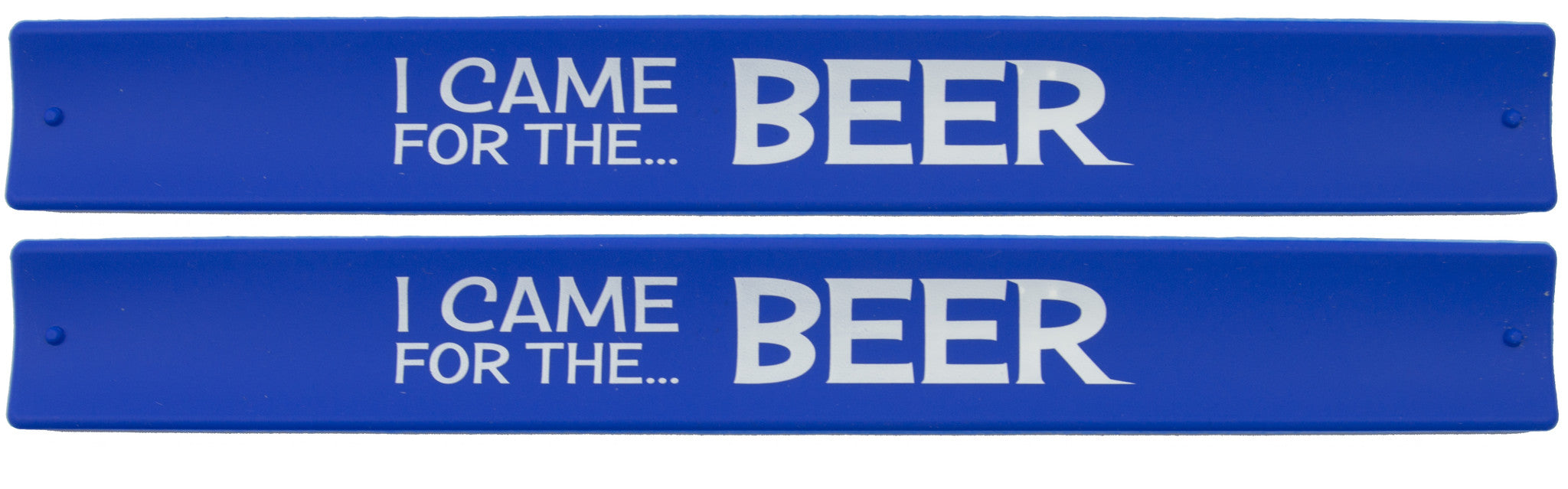 Humor Slap Bands  - I Came For The Beer