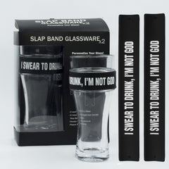 Humor Slap Band Glassware - I Swear To Drunk, I'm Not God