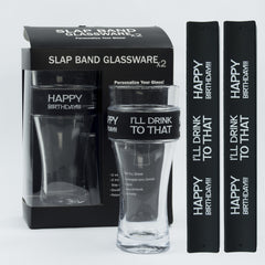 Birthday Slap Band Glassware - Happy Birthday! I'll Drink To That