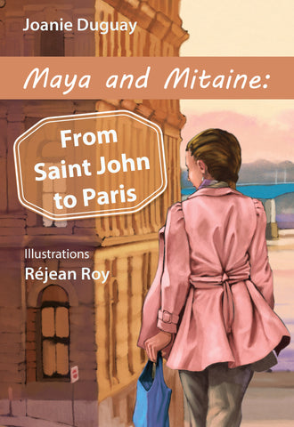 Maya and Mitaine: From Saint John to Paris