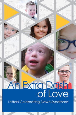 An Extra Dash of Love : Letters Celebrating Down Syndrome