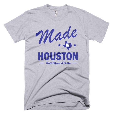 Made in Houston - Unisex