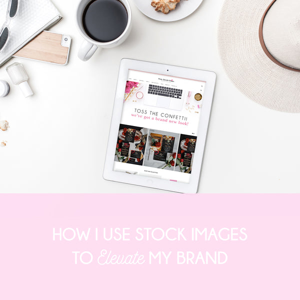 How I use Stock Images To Elevate My Brand