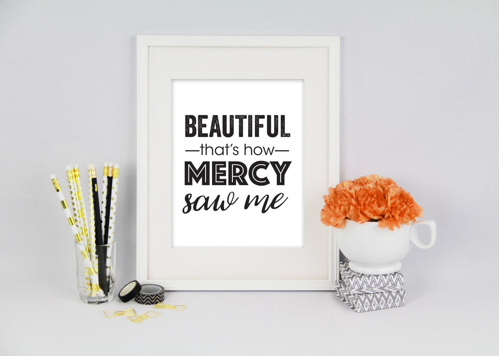 Beautiful That's How Mercy Saw Me Art Print Version 2