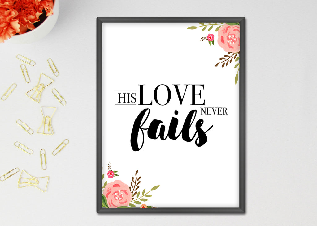 His Love Never Fails Art Print