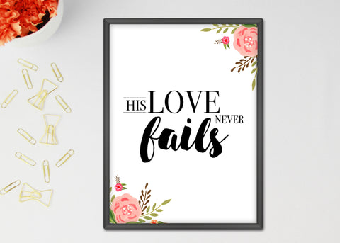 His Love Never Fails Printable Art Print