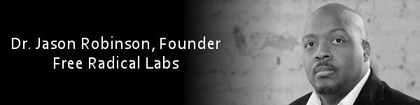 Dr. Jason Robinson, Founder, Free Radical Labs