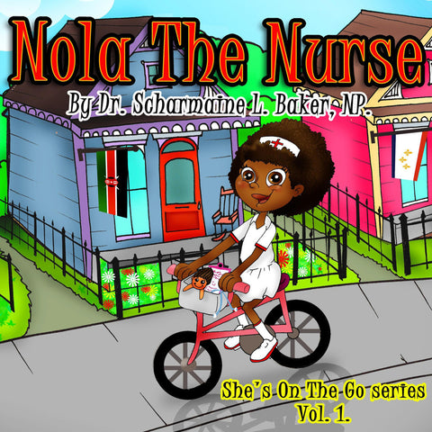 Nola the Nurse: She's On the Go, Vol. 1 (Paperback)