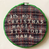It's Your Mama Christmas Embroidery