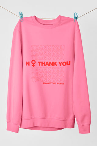 NO Thank You Sweatshirt (More Colors)
