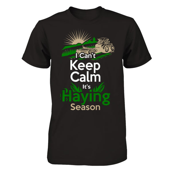 I Can't Keep Calm It's Haying Season