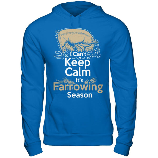 Can't Keep Calm It's Farrowing Season