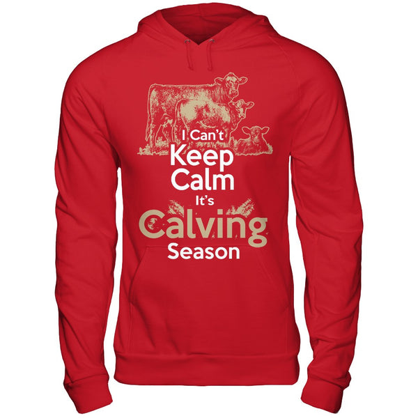 Can't Keep Calm It's Calving Season Shirt