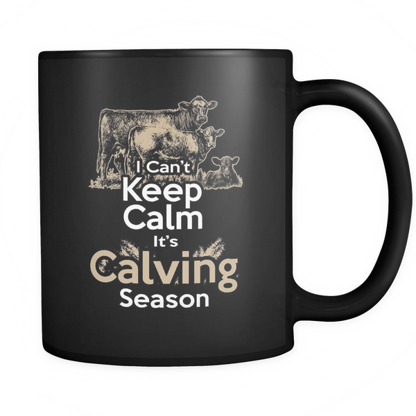 Can't Keep Calm It's Calving Season Mug