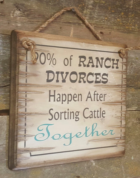 Ranch Divorces Wooden Sign