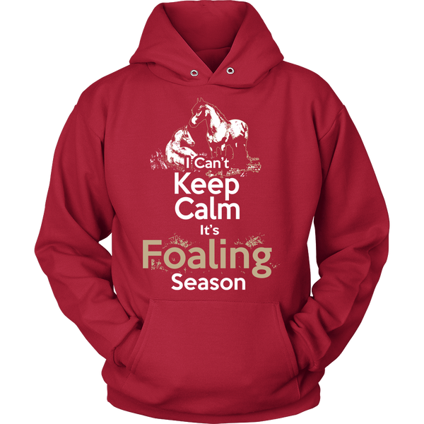 I Can't Keep Calm It's Foaling Season