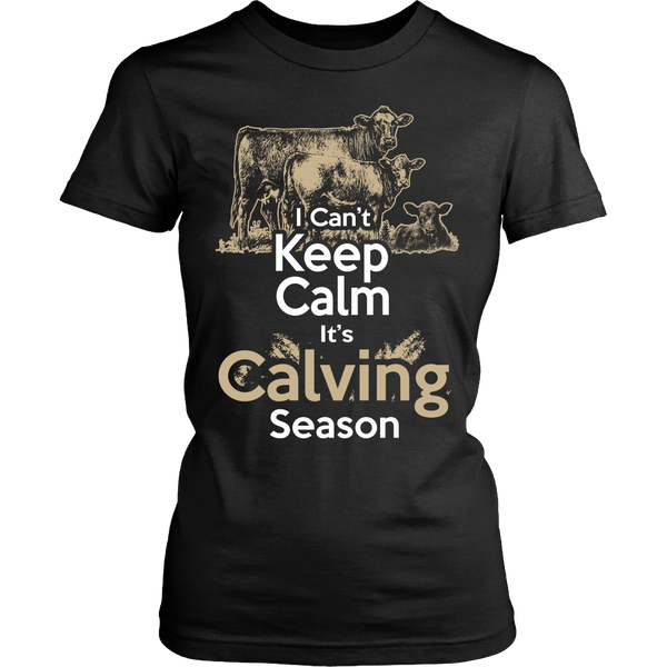 I Can't Keep Calm It's Calving Season