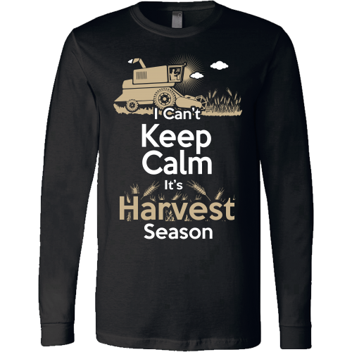 I Can't Keep Calm Its Harvest Season