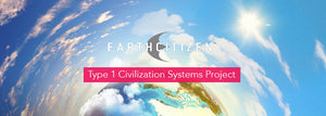 The EarthCitizen Type 1 Civilization Systems Project