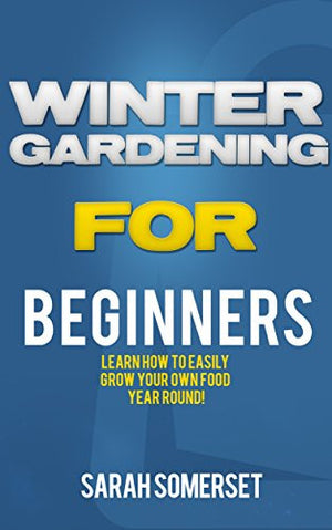 Winter Gardening For Beginners - EarthCitizen