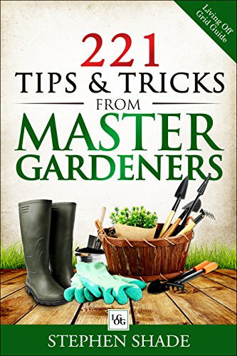 221 Tips & Tricks from Master Gardeners - EarthCitizen