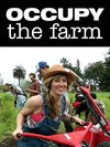 Occupy The Farm - EarthCitizen