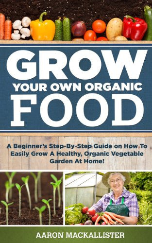 Grow Your Own Organic Food - EarthCitizen