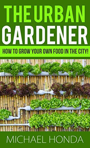The Urban Gardener - EarthCitizen