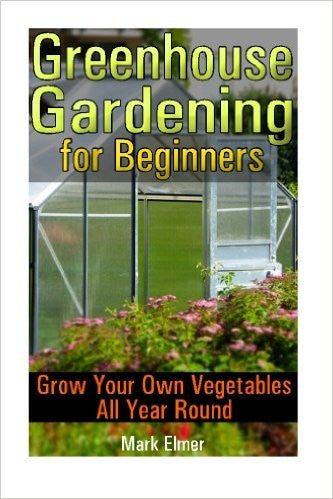 Greenhouse Gardening for Beginners - EarthCitizen