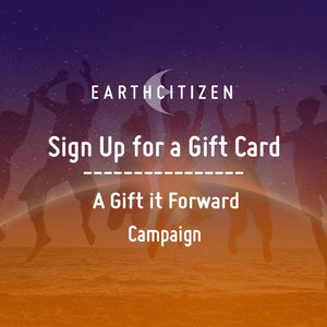 Sign Up - Gifted Gift Card! - EarthCitizen
