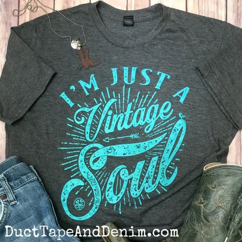 I'm Just a Vintage Soul T-Shirt - Turquoise