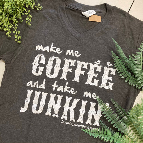 Make Me Coffee and Take Me Junkin' V-Neck T-Shirt, Black