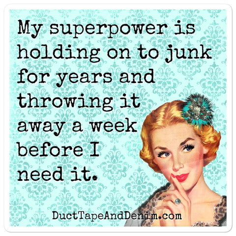 Junk is My Superpower Sticker