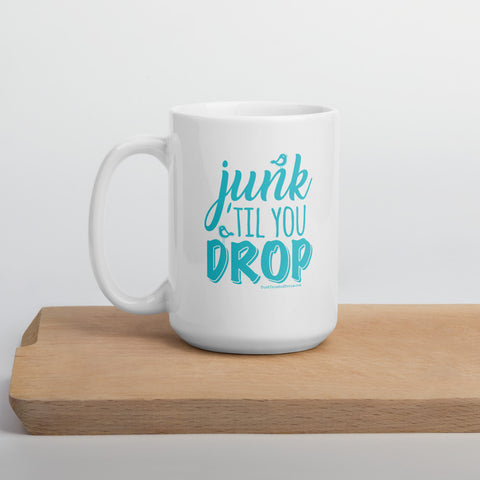 Junk 'Til You Drop 15 oz. Coffee Mug