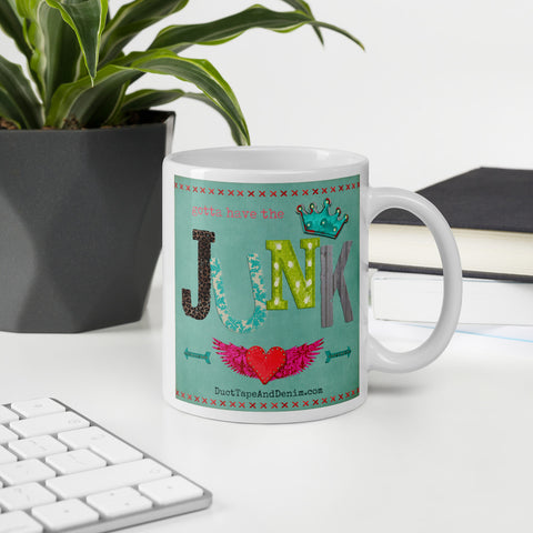 Gotta Have the Junk Mug