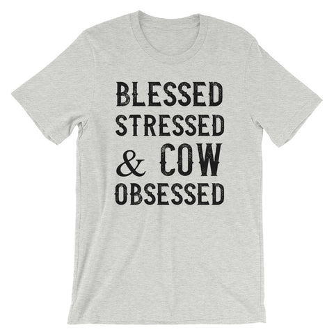 Blessed Stressed and Cow Obsessed Cow T-Shirt