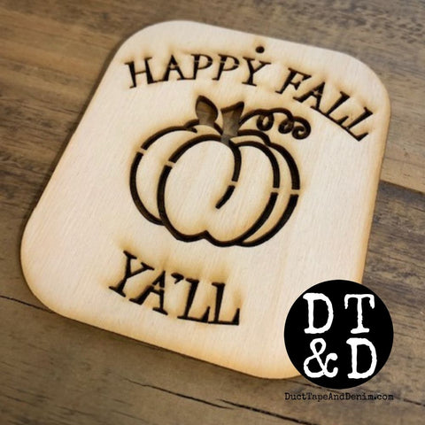 "Happy Fall Ya'll, Unfinished Wood Ornament - 4"" inch (1)"