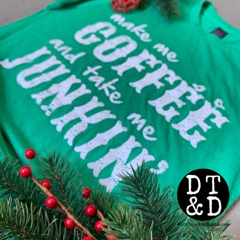 Make Me Coffee and Take Me Junkin' Crew-Neck T-Shirt, Heather Kelly Green