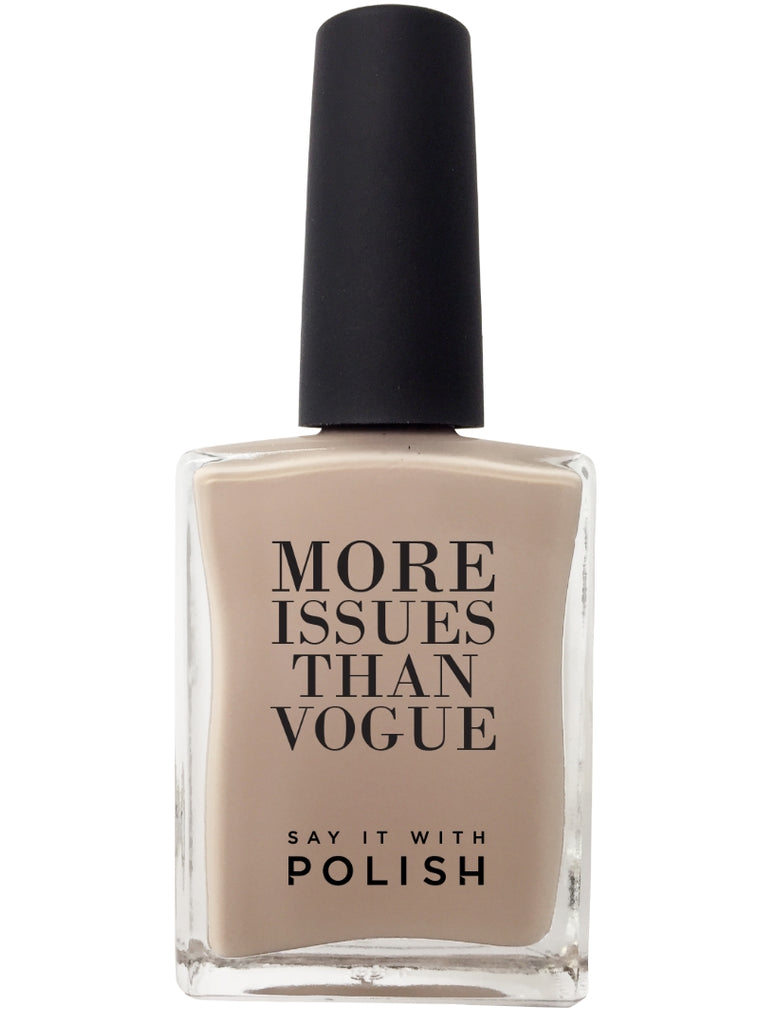 """MORE ISSUES THAN VOGUE"" - SAY IT WITH POLISH"