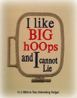 I Like Big Hoops for 4x4 hoop