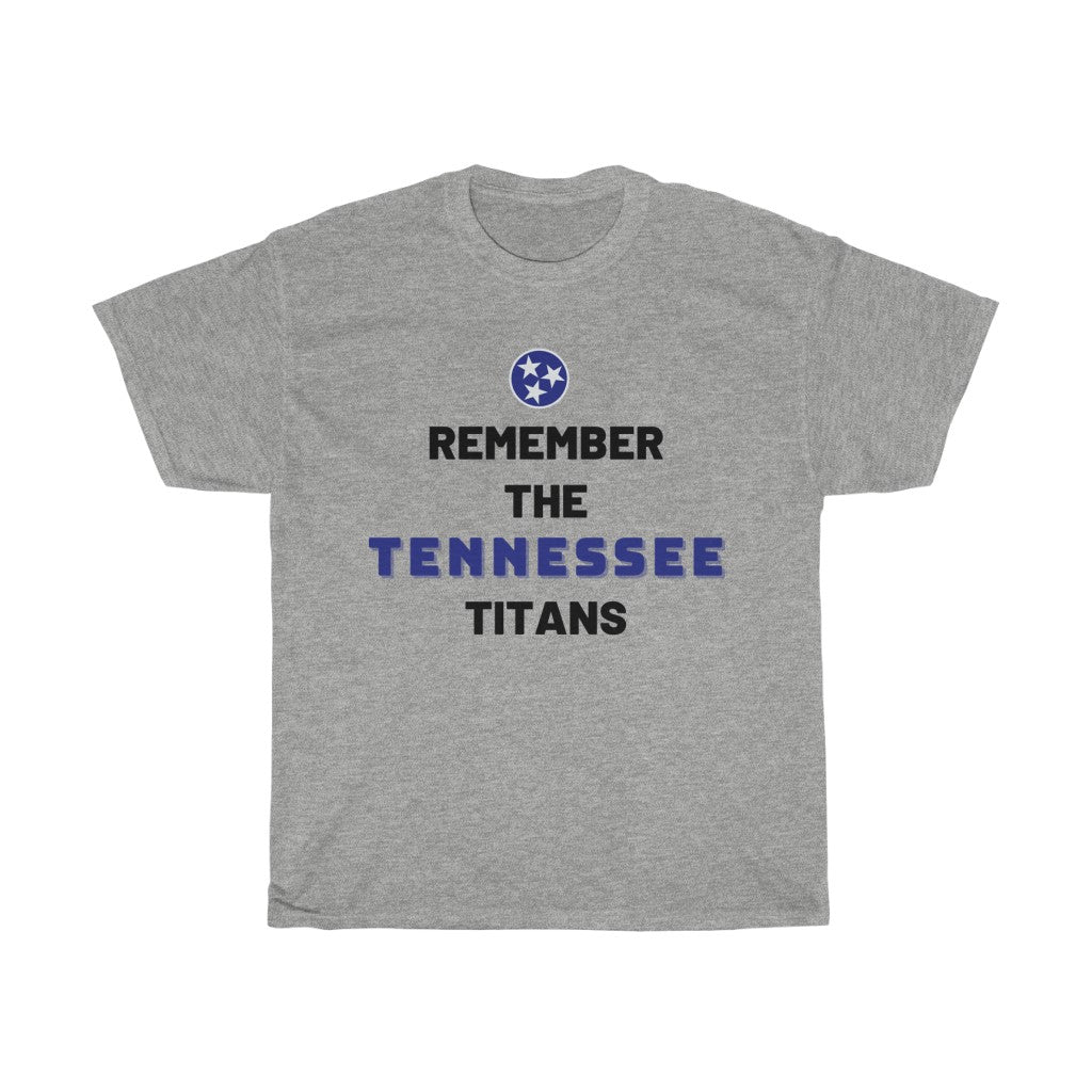Remember the Tennessee Titans Tee