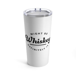 """Definitely Is"" Tumbler 20oz"
