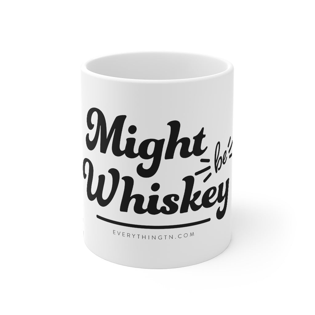 """Might Be"" Whiskey Mug"