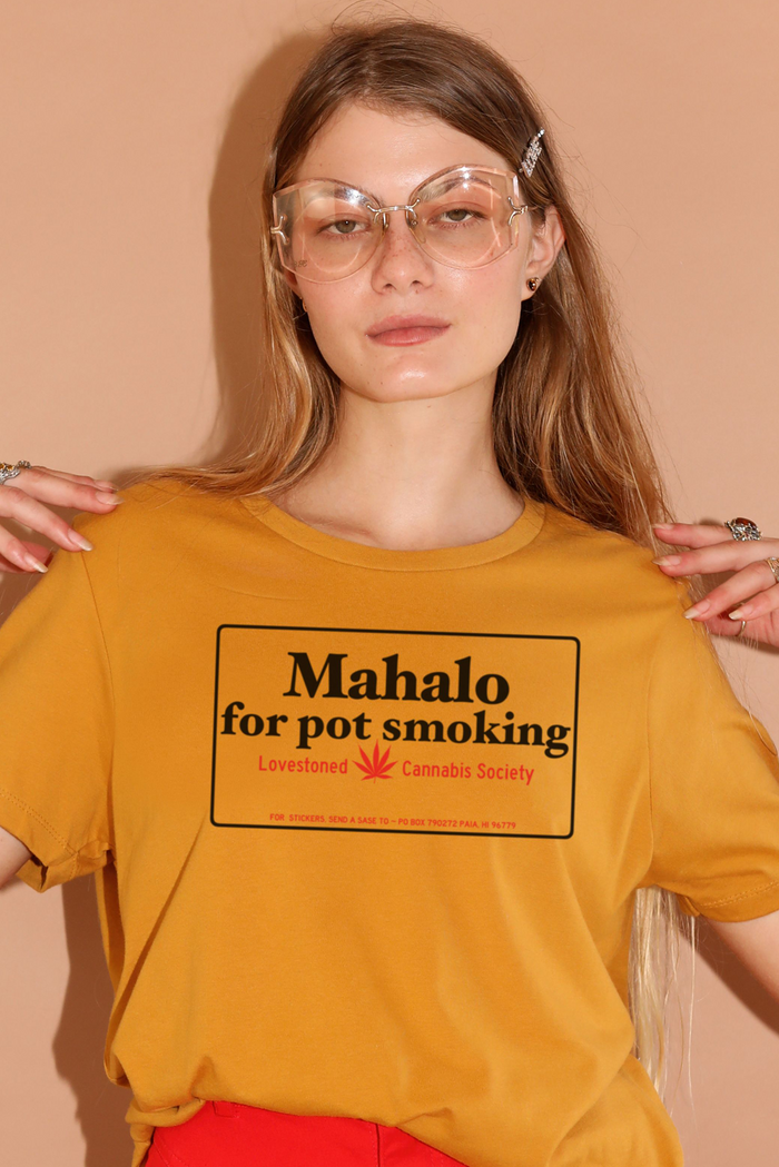 Mahalo For Pot Smoking ~ mustard boyfriend tee