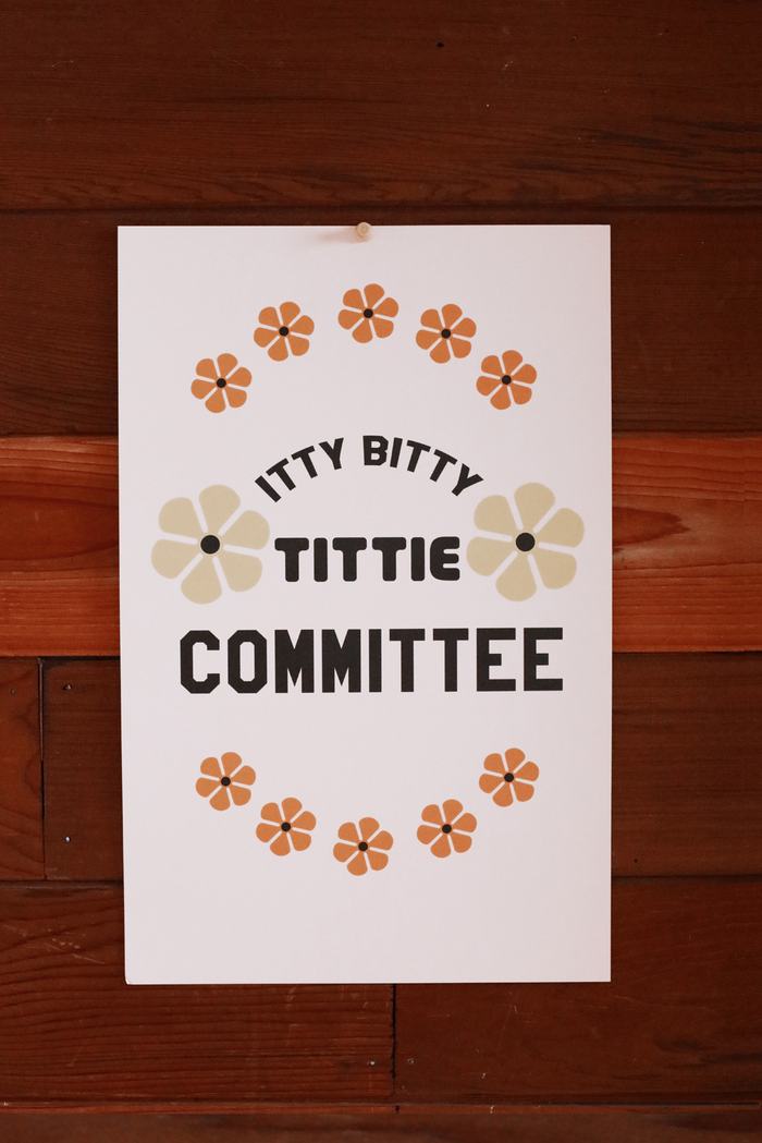 Itty Bitty Tittie Committee ~ Poster