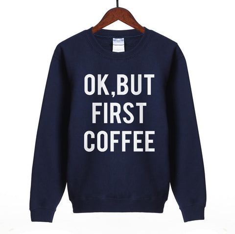 Women Sweatshirt Ok But First Coffee Print Sweatshirt-Women Sweatshirt-LeStyleParfait.Com