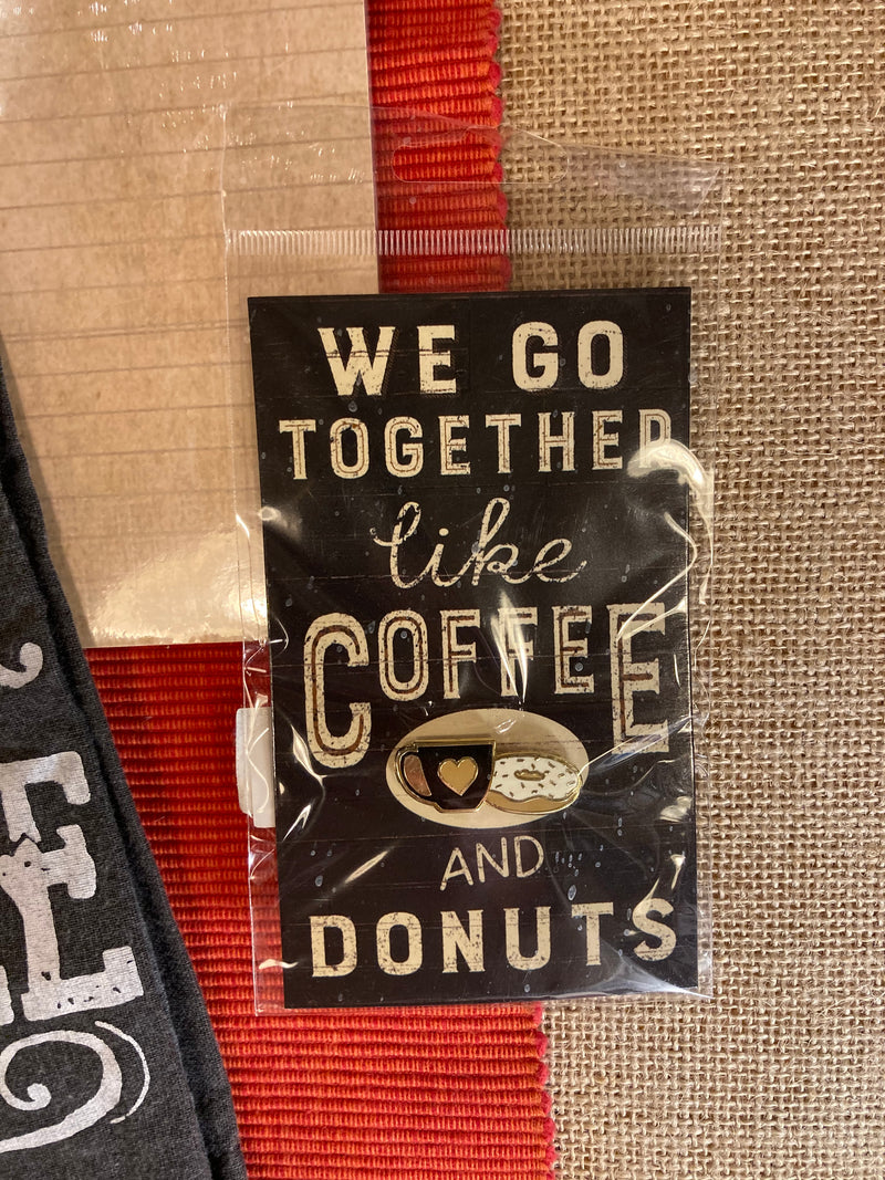 We go together like Coffee and Donuts Pin