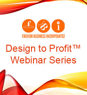 Design to Profit™ Webinar Series (with valid Fashion Business Inc. Annual Membership) - Fashion for Profit