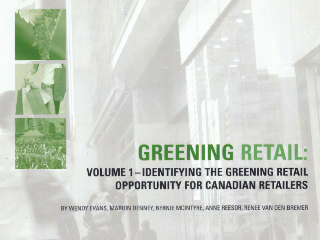 Greening Retail: Volume 1 - Identifying the 'Greening Retail' Opportunity for Canadian Retailers